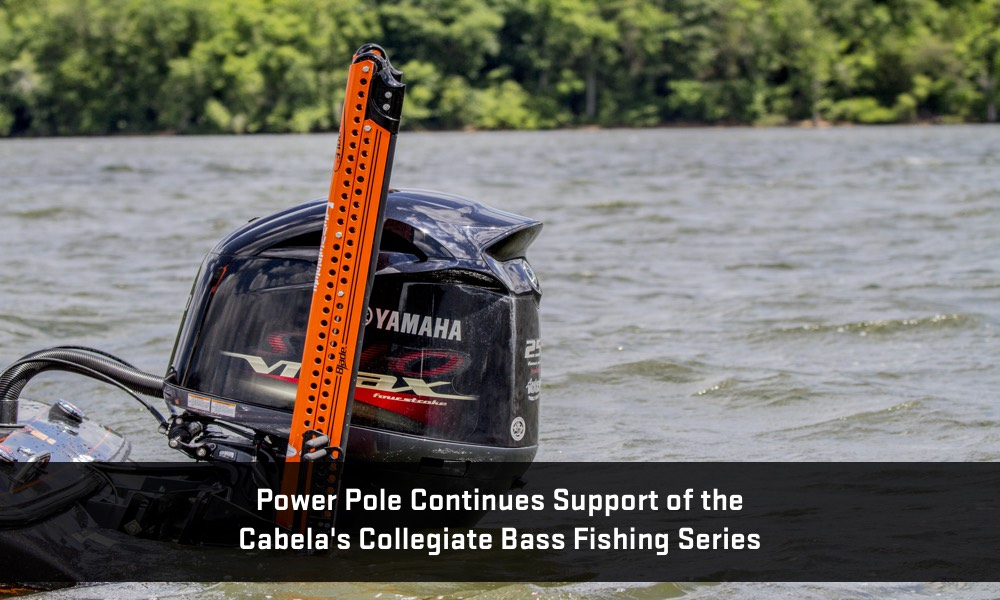 Power pole continues support of cabela 39 s collegiate bass for College bass fishing
