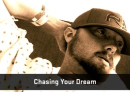 Chasing Your Dream
